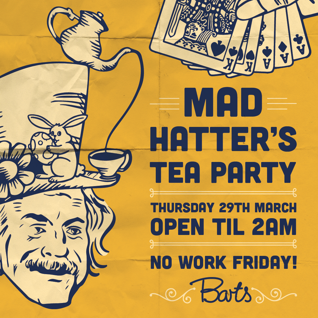 Barts Mad Hatters Tea Party Barts An Exclusive Late Night Bar